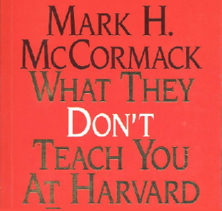 What they don't teach you at harvard university by Mark McCormack